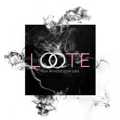 シングル/High Without Your Love/Loote