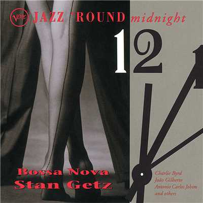 アルバム/Jazz 'Round Midnight: Bossa Nova/Bill Evans/Stan Getz
