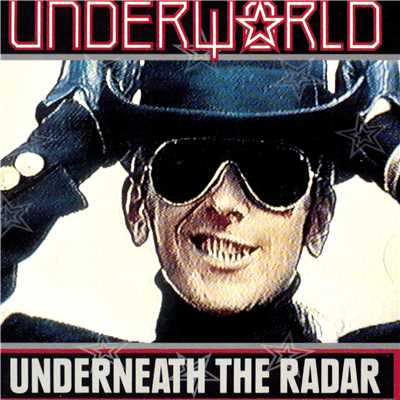 アルバム/Underneath The Radar/Underworld