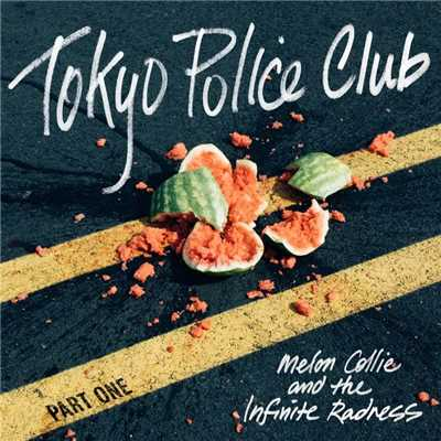 アルバム/Melon Collie and the Infinite Radness (Part 1)/Tokyo Police Club