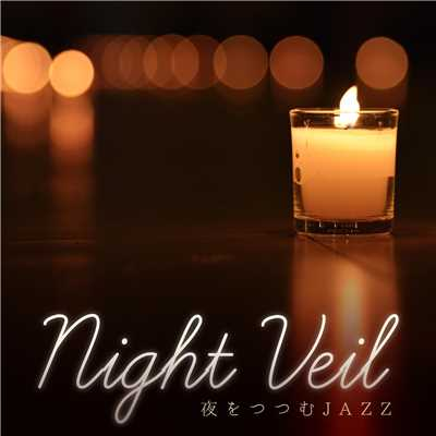 アルバム/Night Veil 夜をつつむJAZZ/Relaxing Piano Crew