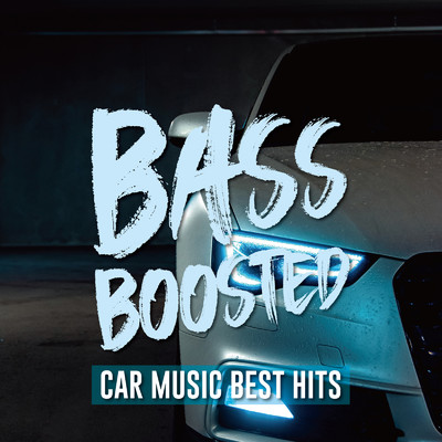 アルバム/BASS BOOSTED -CAR MUSIC BEST HITS-/Various Artists