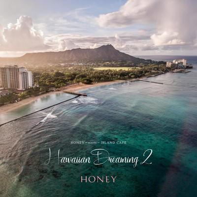 アルバム/HONEY meets ISLAND CAFE -Hawaiian Dreaming 2-/Various Artists