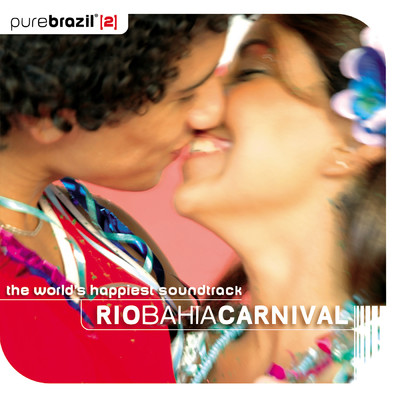 アルバム/Pure Brazil 2 - Rio Bahia Carnival/Various Artists