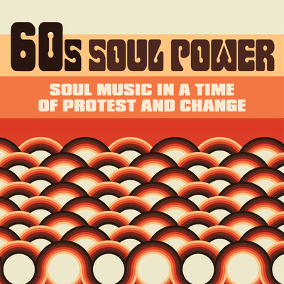アルバム/60s Soul Power: Soul Music in a Time of Protest and Change/Various Artists