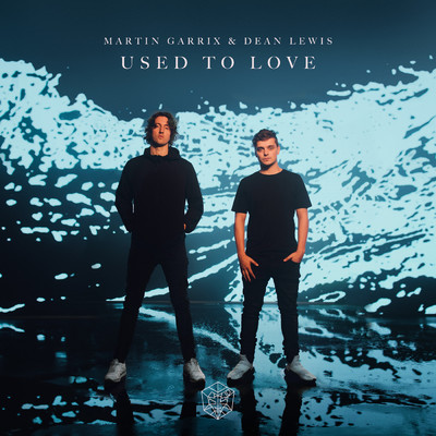 シングル/Used To Love/Martin Garrix/Dean Lewis