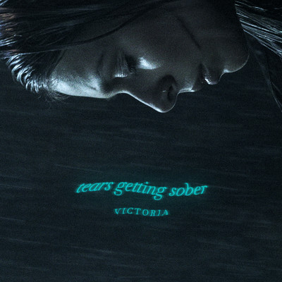 アルバム/Tears Getting Sober/VICTORIA