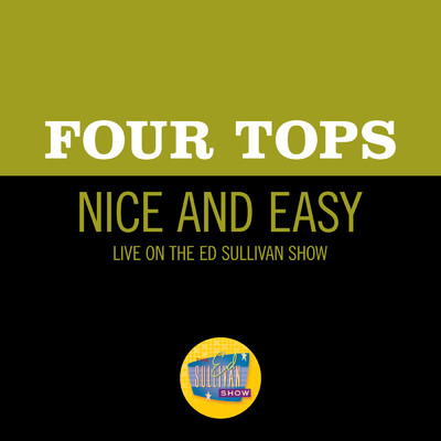 Nice And Easy (Live On The Ed Sullivan Show, January 30, 1966)/フォー・トップス
