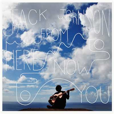 アルバム/From Here To Now To You/Jack Johnson