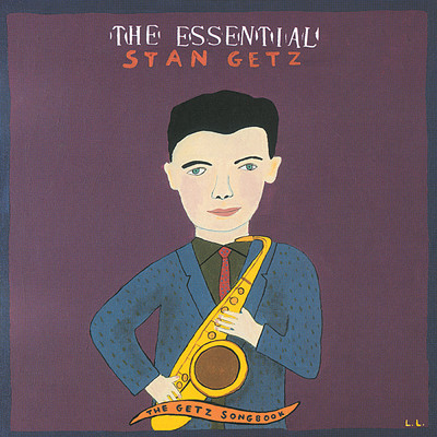 アルバム/The Essential Stan Getz: The Getz Songbook/Stan Getz