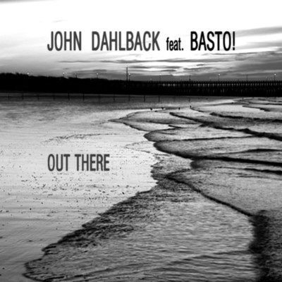 アルバム/Out There (feat. Basto!) [Bitrocka Remixes]/John Dahlback