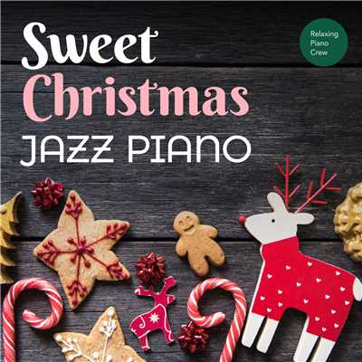 ハイレゾアルバム/Sweet Christmas Jazz Piano/Relaxing Piano Crew