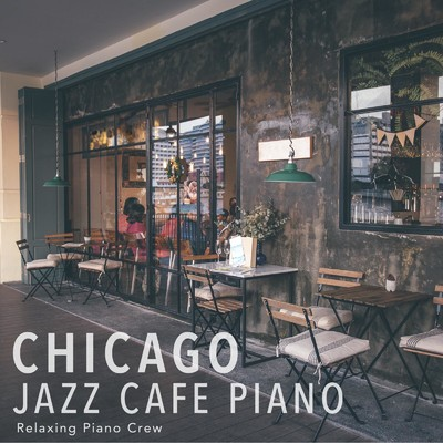 ハイレゾアルバム/Chicago Jazz Cafe Piano/Relaxing Piano Crew