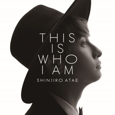 THIS IS WHO I AM/SHINJIRO ATAE (from AAA)