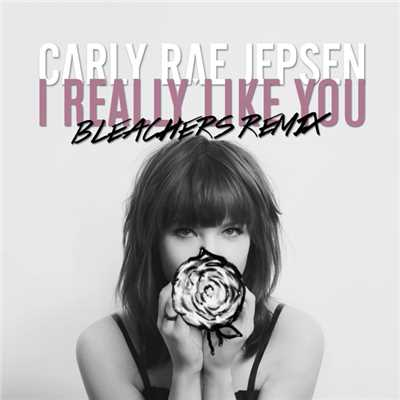 シングル/I Really Like You (Bleachers Remix)/Carly Rae Jepsen