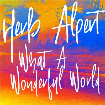 シングル/What A Wonderful World/Herb Alpert