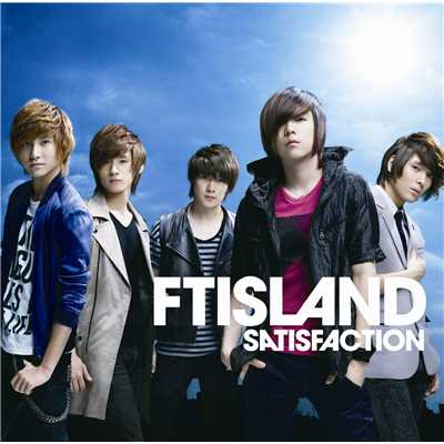 シングル/SATISFACTION/FTISLAND
