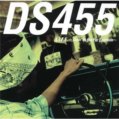 アルバム/L.I.F.E.~Livin' In tha Far Eastside~/DS455