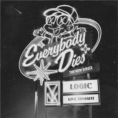シングル/Everybody Dies/Logic