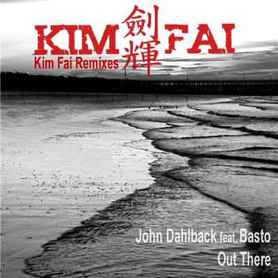 アルバム/Out There (feat. Basto!) [Kim Fai Remixes]/John Dahlback