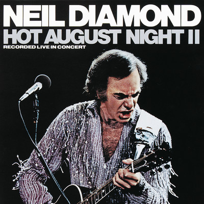 ハイレゾアルバム/Hot August Night II (Recorded Live In Concert)/Neil Diamond