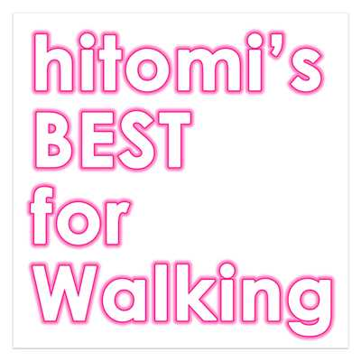hitomi's BEST for Walking/hitomi