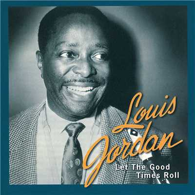 アルバム/Let The Good Times Roll: The Anthology 1938 - 1953/Louis Jordan
