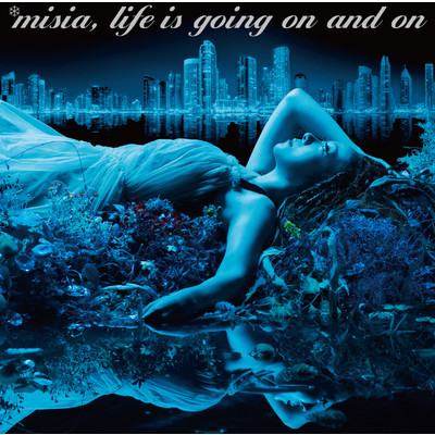 アルバム/Life is going on and on/MISIA