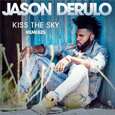 アルバム/Kiss the Sky (Remixes)/Jason Derulo