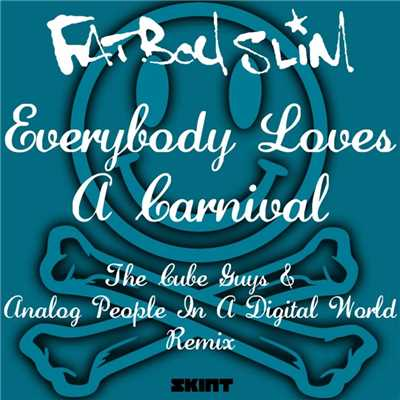アルバム/Everybody Loves a Carnival (The Cube Guys & Analog People in a Digital World Remix)/ファットボーイ・スリム