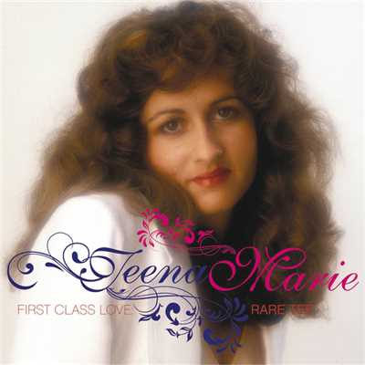 アルバム/First Class Love: Rare Tee/Teena Marie