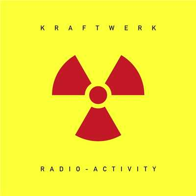 アルバム/Radio-Activity  (2009 Remastered Version)/Kraftwerk