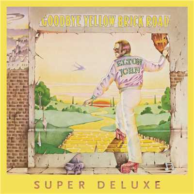 アルバム/Goodbye Yellow Brick Road (40th Anniversary Celebration / Super Deluxe)/エルトン・ジョン