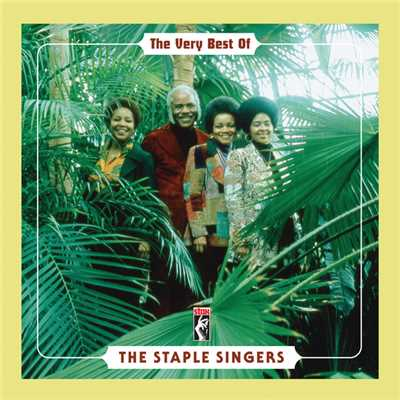 アルバム/The Very Best Of The Staple Singers/The Staple Singers