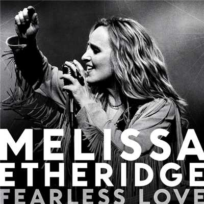 アルバム/Fearless Love (International Version)/Melissa Etheridge