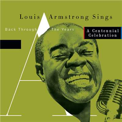 アルバム/Sings -  Back Through The Years/A Centennial Celebration/Louis Armstrong