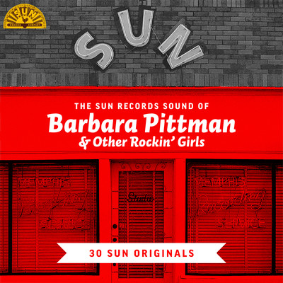 アルバム/The Sun Records Sound of Barbara Pittman & Other Rockin' Girls: 30 Sun Originals/Various Artists