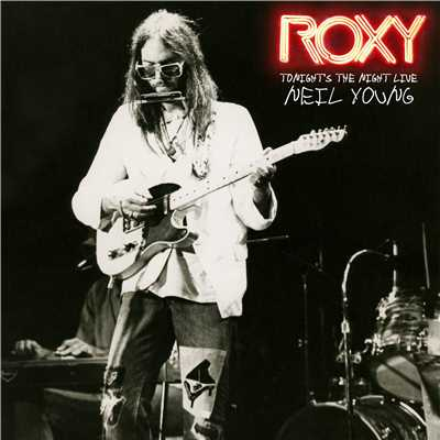 アルバム/ROXY: Tonight's the Night Live/Neil Young
