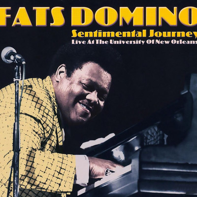 アルバム/Sentimental Journey (Live at the University of New Orleans)/Fats Domino