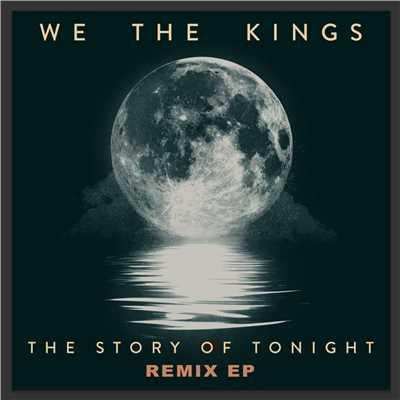 アルバム/The Story of Tonight (Remix EP)/We The Kings