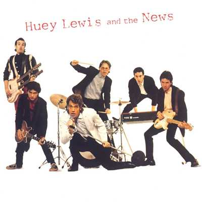 アルバム/Huey Lewis & The News/Huey Lewis & The News