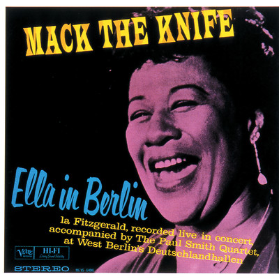 ハイレゾアルバム/Mack The Knife: Ella In Berlin (featuring The Paul Smith Quartet/Live In Berlin/1960)/エラ・フィッツジェラルド