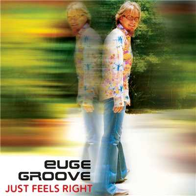 アルバム/Just Feels Right/Euge Groove