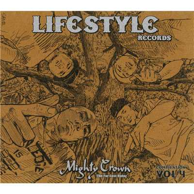 アルバム/MIGHTY CROWN -THE FAR EAST RULAZ- PRESENTS LIFESTYLE RECORDS COMPILATION VOL.4/Various Artists