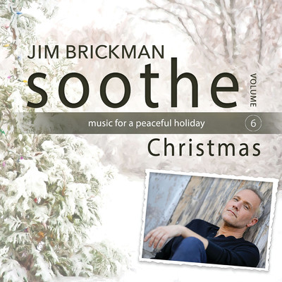 Soothe Christmas: Music For A Peaceful Holiday (Vol. 6)/ジム・ブリックマン