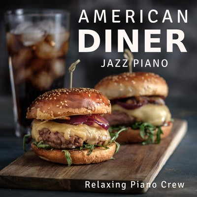 American Diner - Jazz Piano/Relaxing Piano Crew