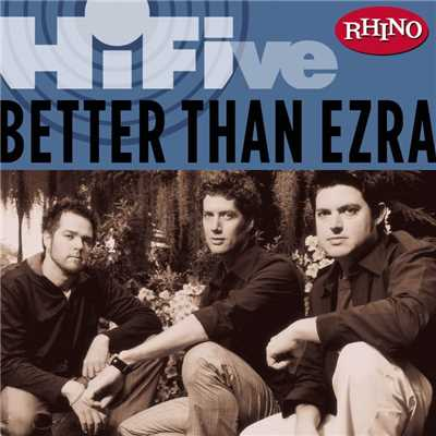アルバム/Rhino Hi-Five: Better Than Ezra/Better Than Ezra