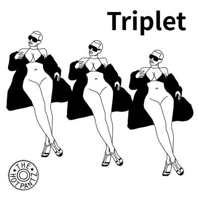 シングル/Triplet/The Hotpantz
