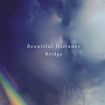 シングル/Bridge/Beautiful Distance