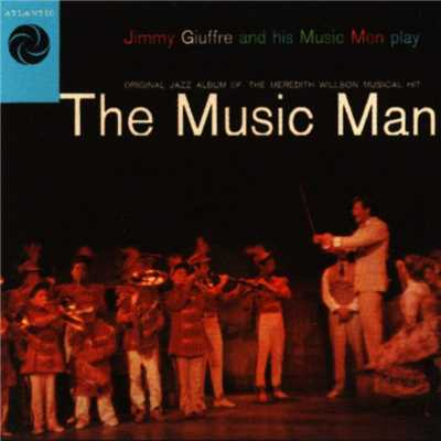 アルバム/The Music Man/Jimmy Giuffre